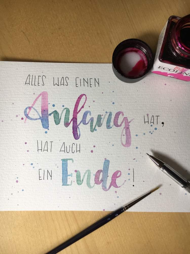 Handlettering mit Watercolor Varbverläufen - Alles was einen Anfang hat, hat auch ein Ende