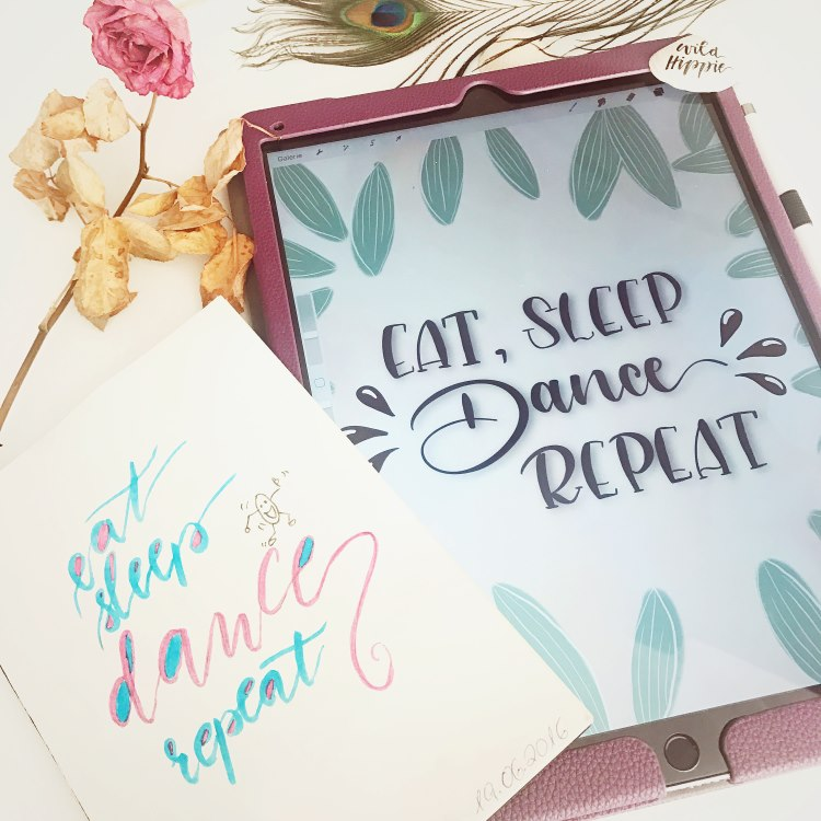 eat sleep dance repeat - Handlettering digital und analog