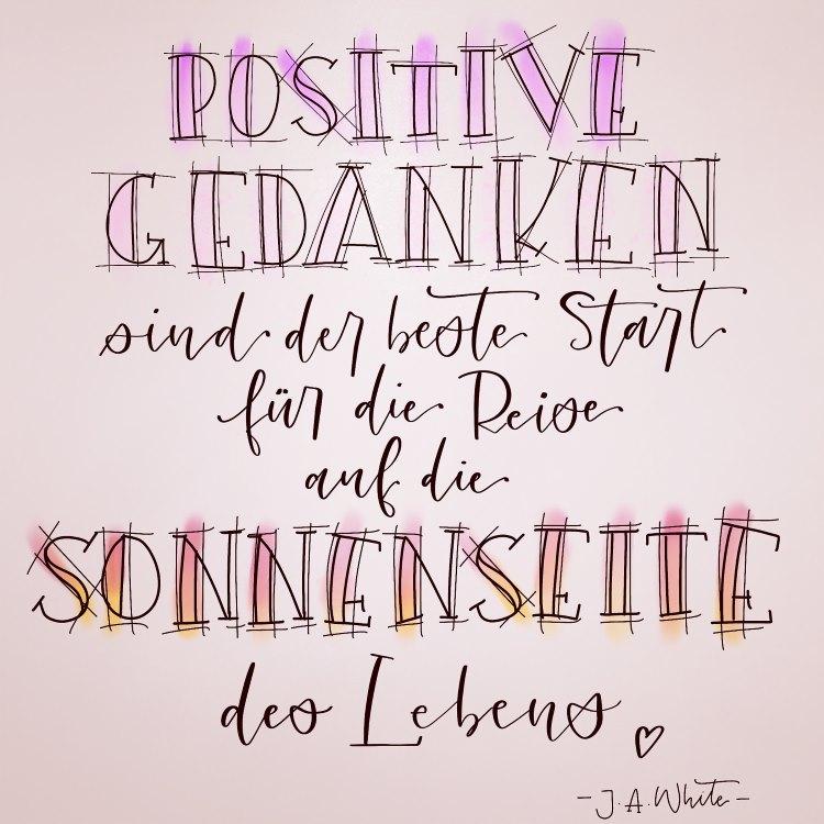 Handlettering Spruch: Positive Gedanken sind der beste Start für die Reise auf die Sonnenseite des Lebens