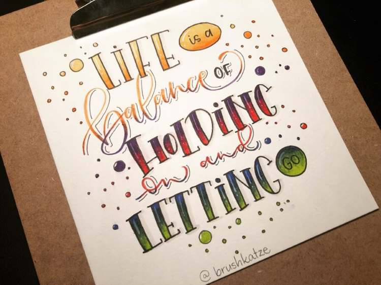 Handlettering Spruch: Life is a balance of holding on and letting go