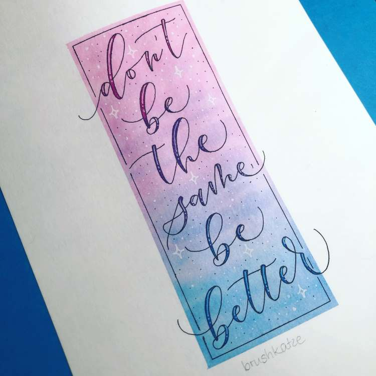 Handlettering auf Aquarellhintergrund: don't be the same be better