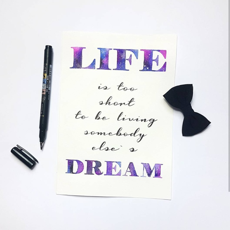 Handlettering mit Galaxy - Life is too short to be living somebody else's dream