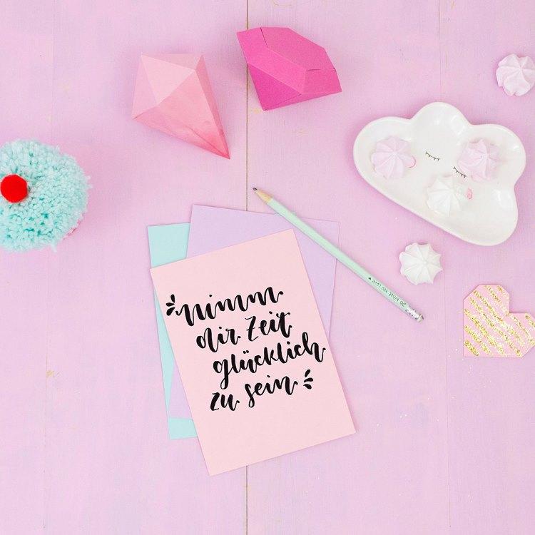 Handlettering Spruch: nimm dir Zeit glücklich zu sein