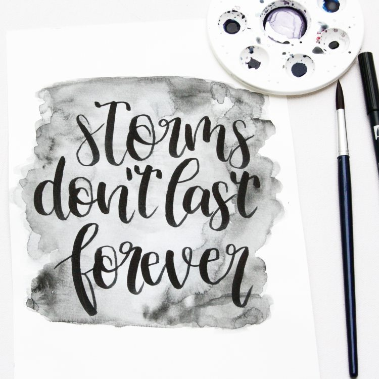 Pinsellettering motivierend - storms don't last forever
