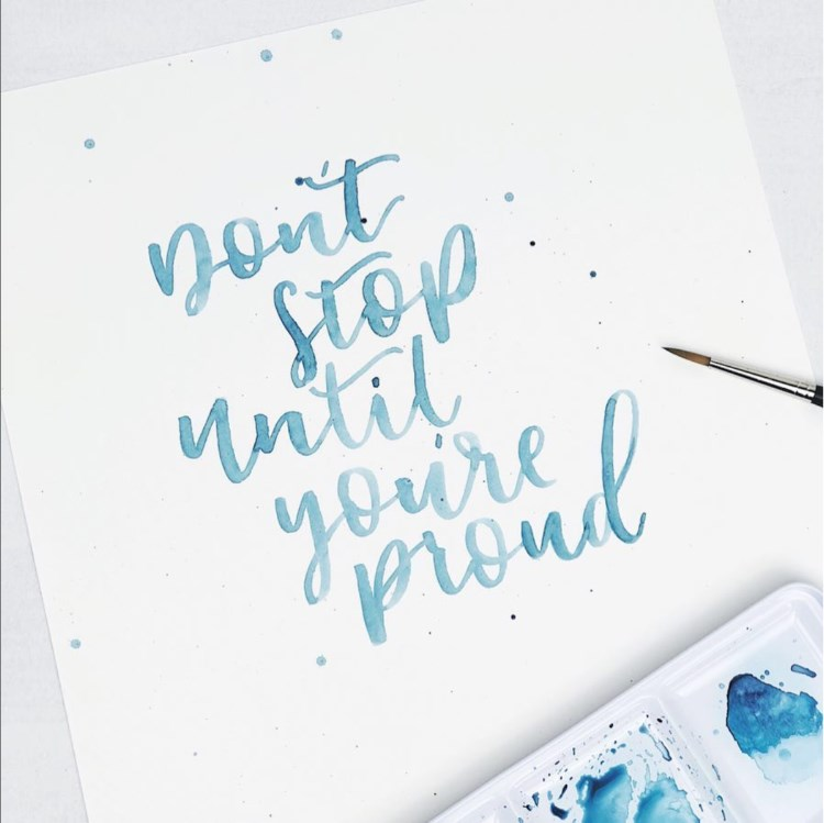 Watercolor Lettering - don't stop until you're proud