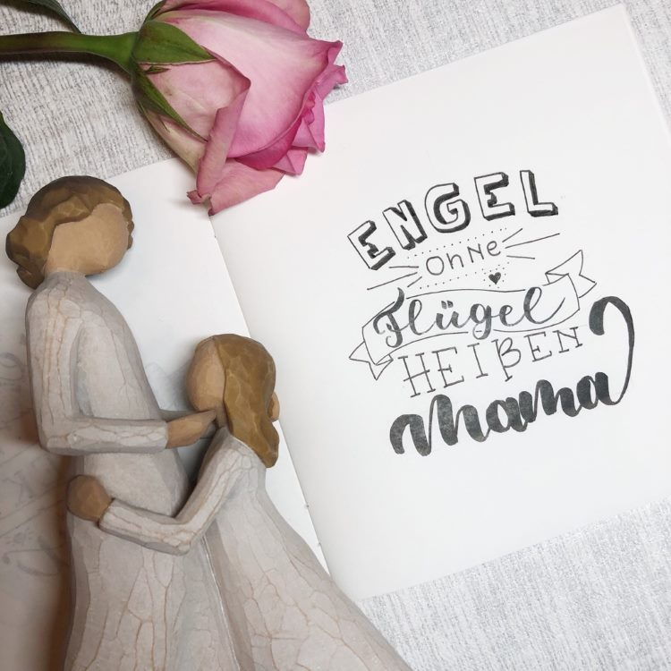 Handlettering: Engel ohne FLügel heissen Mama