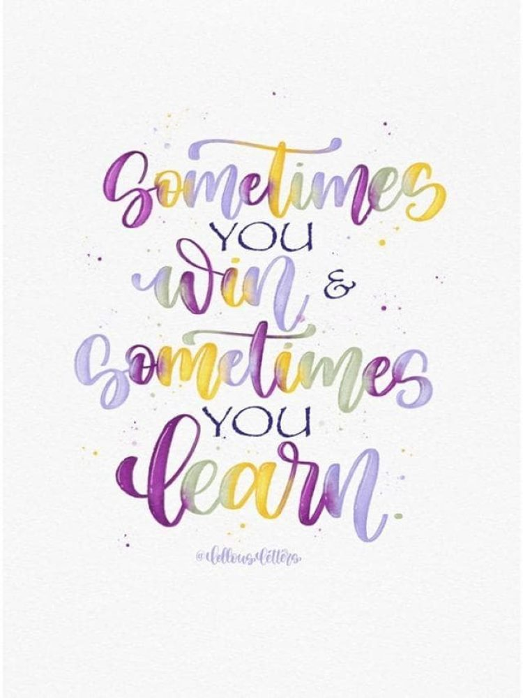 Handlettering Spruch: sometimes you win and sometimes you learn