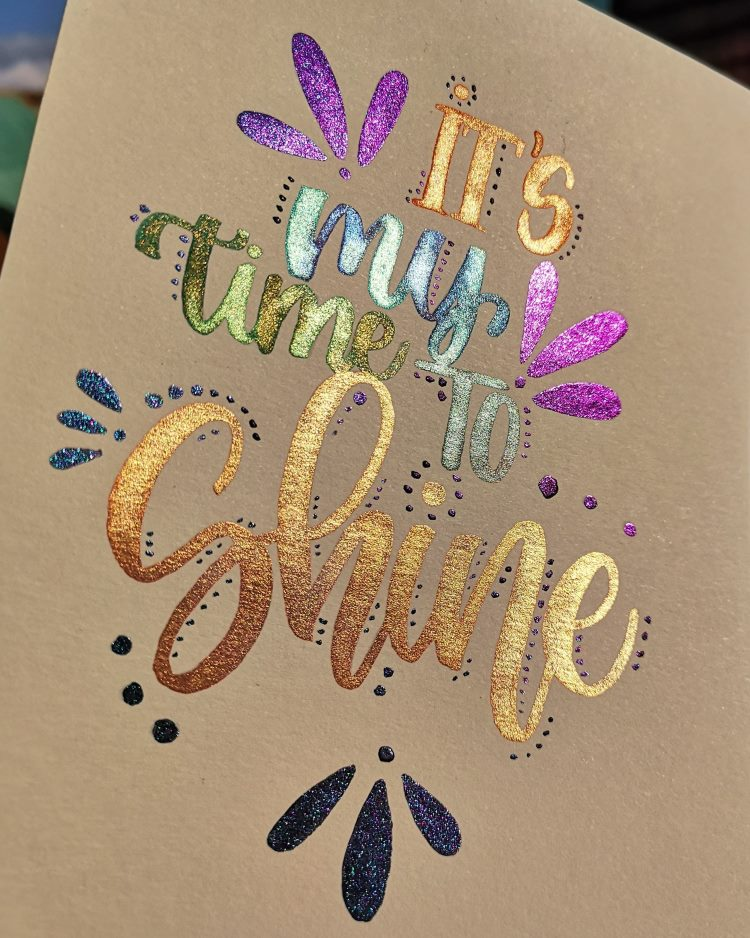 Glitzer Handlettering Spruch: It's my time to shine