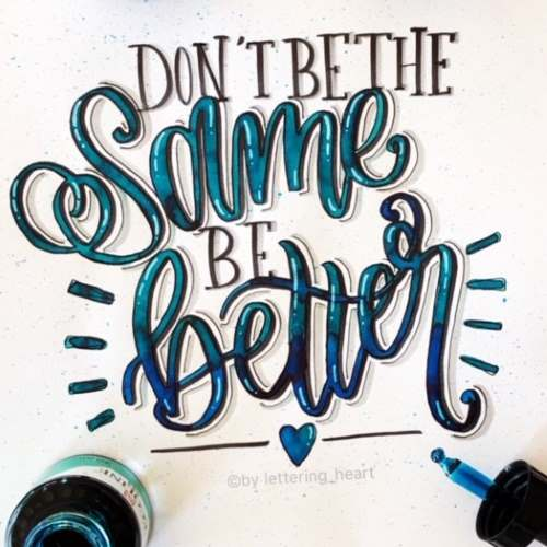 Handlettering Spruch: Don't be the same be better