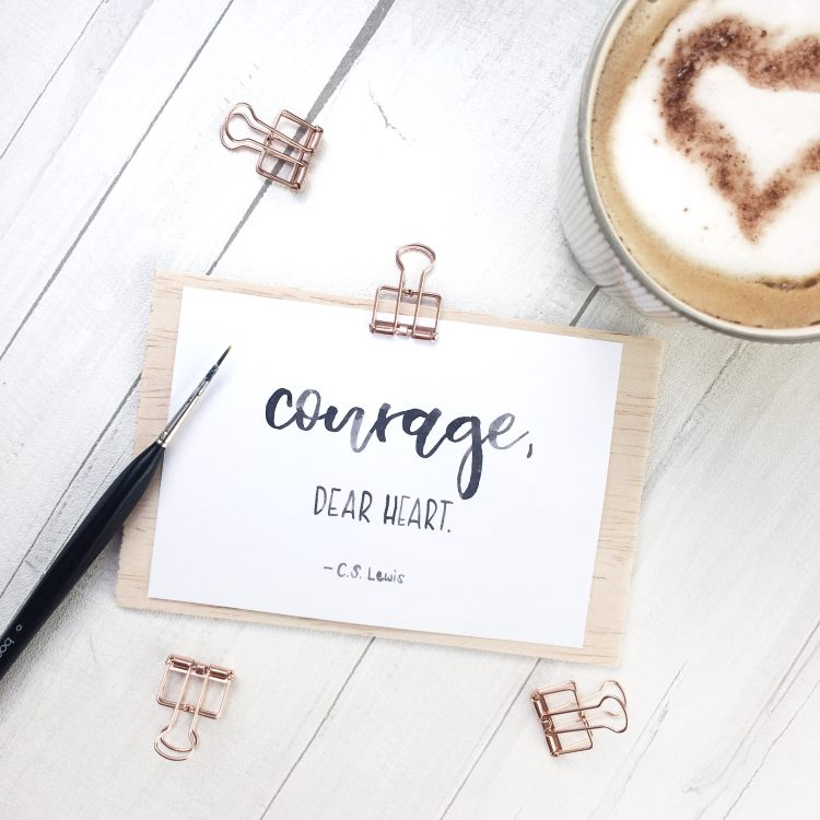 courage, dear heart - Handlettering mit dem Pinsel