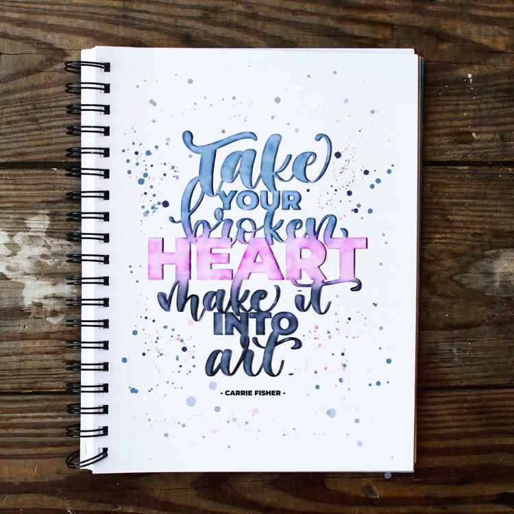 digitales Lettering mit Spruch: Take your broken heart make it into art