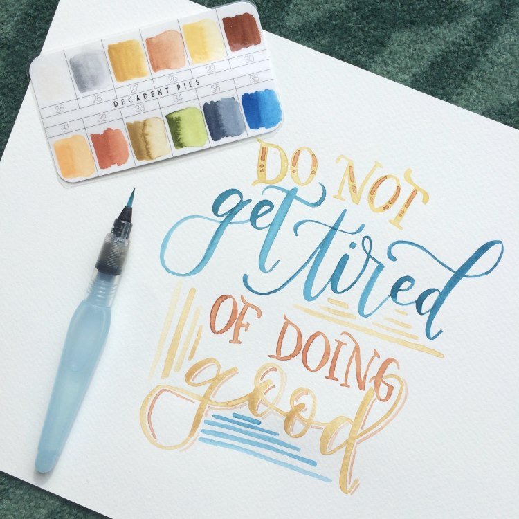 Handlettering mit Pinsel - do not get tired of doing good