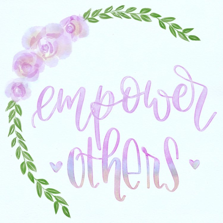 empower others - Brushlettering mit Blumenkranz