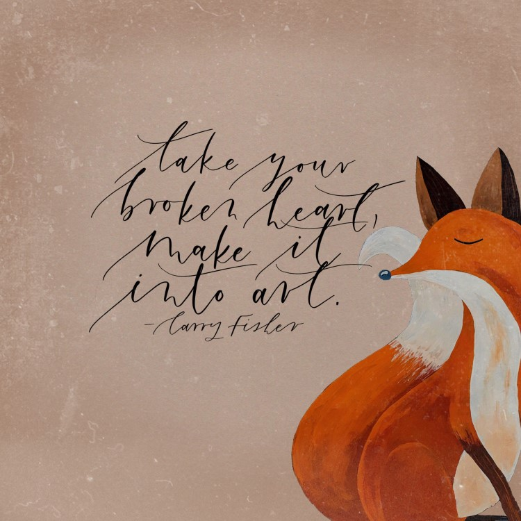 Lettering mit einem Fuchs: take your broken heart, make it into art