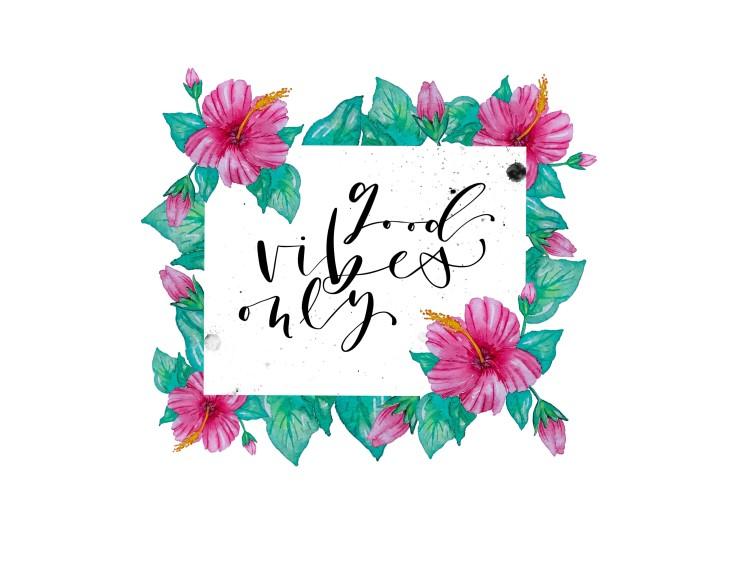 good vibes only - Lettering mit einem Blumenrahmen