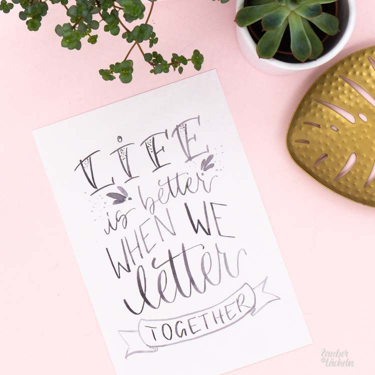 schwarzes Handlettering: Life is better when we letter together