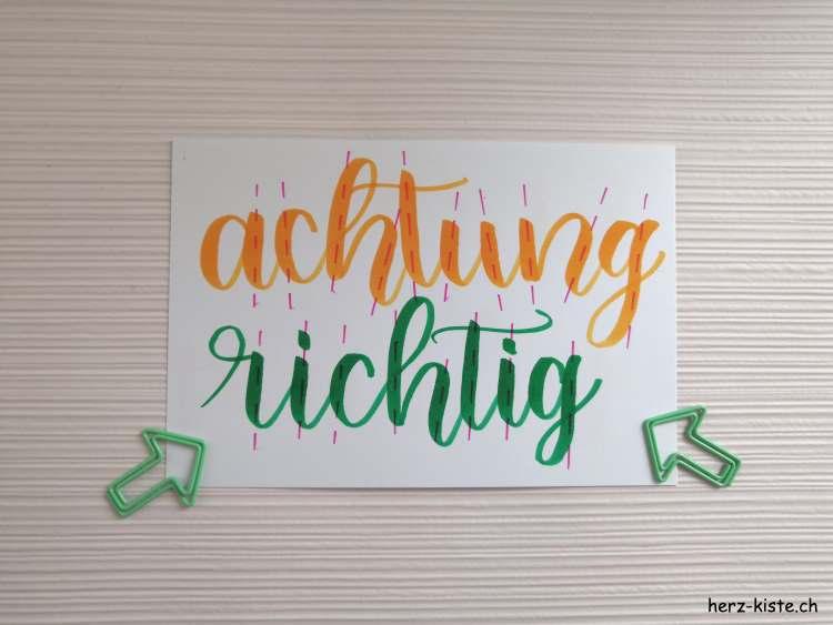 Achtung - dein Lettering muss einen konsistenten Winkel haben damit es schön aussieht