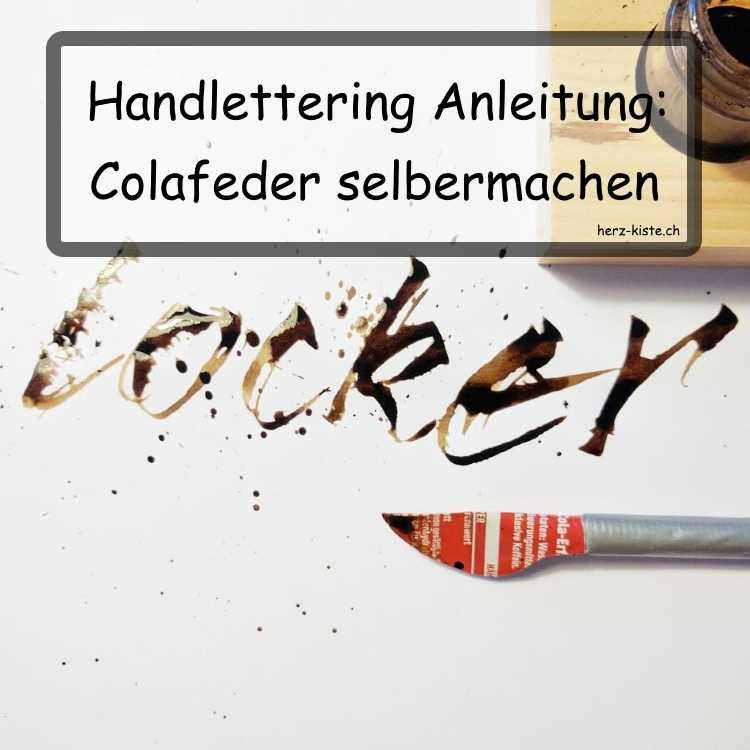 Handlettering Anleitung: Colafeder selbermachen