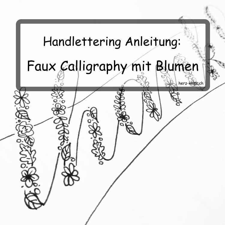 Faux Calligraphy mit Blumen - Handlettering Anleitung