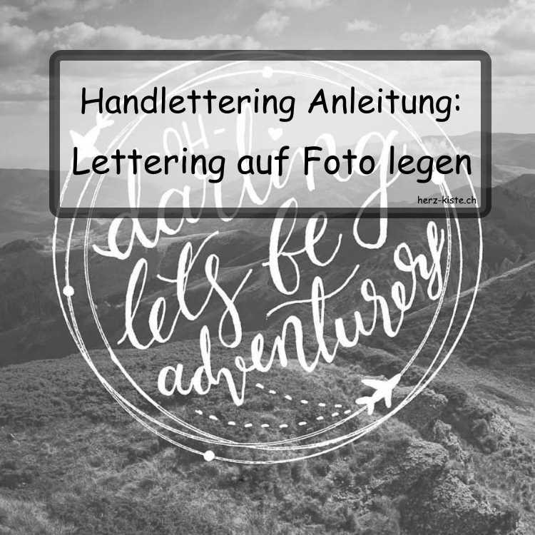 Handlettering Anleitung: Lettering auf Foto legen