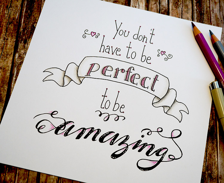 Handlettering Spruch: you don't have to be perfect to be amazing