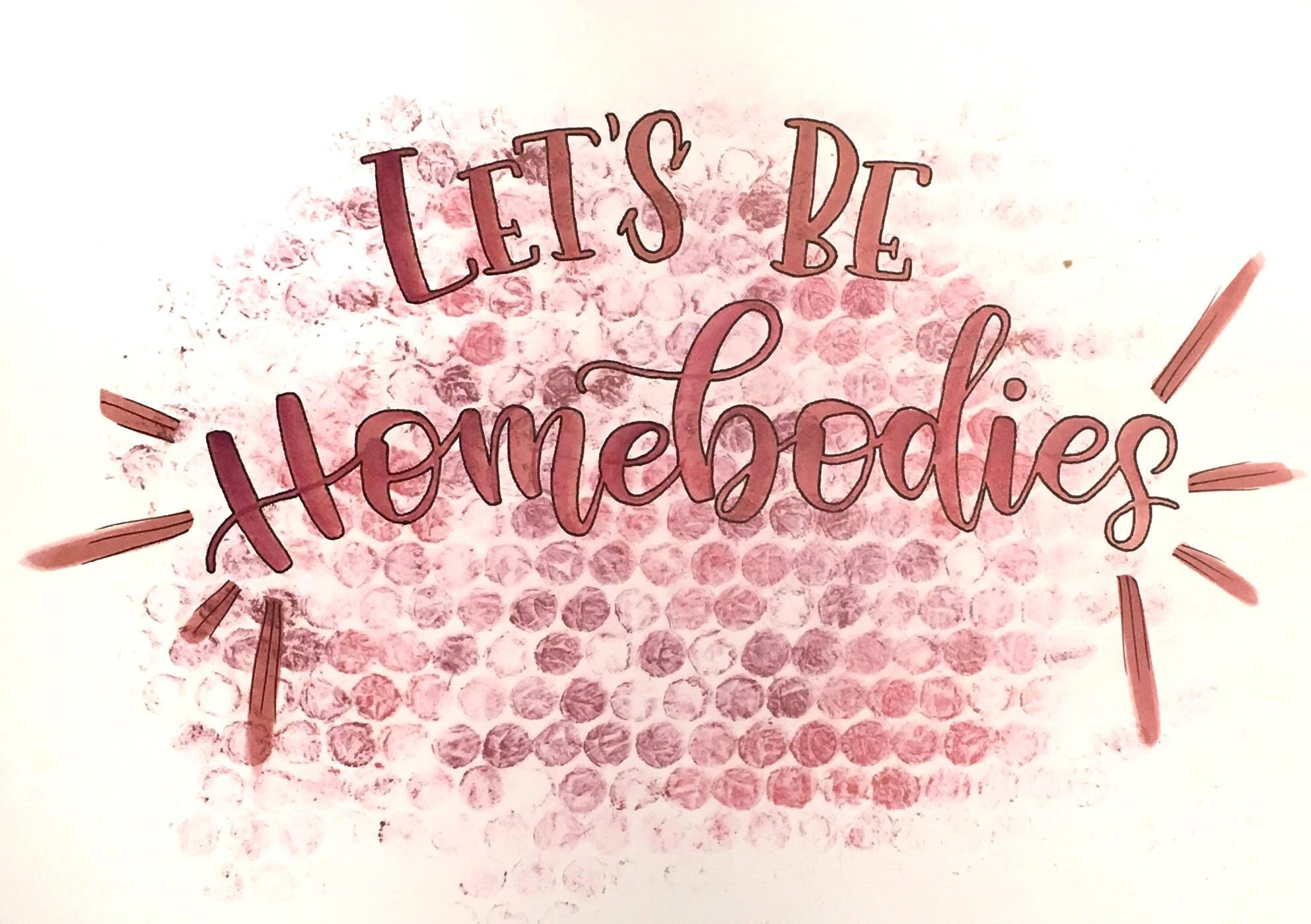 Handlettering mit Noppenfolien Hintergrund: let's be homebodies