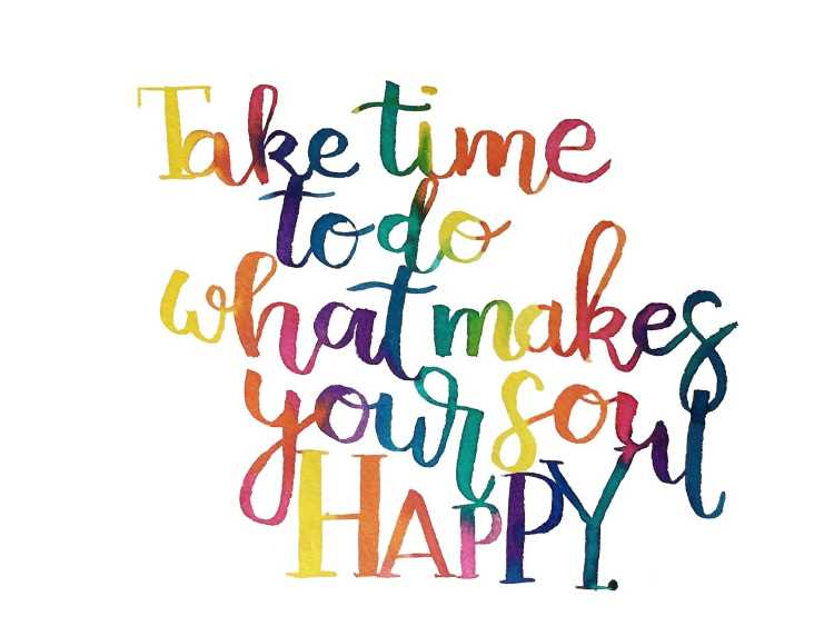 buntes Watercolor Lettering mit dem Spruch: Take time to do what makes your soul happy