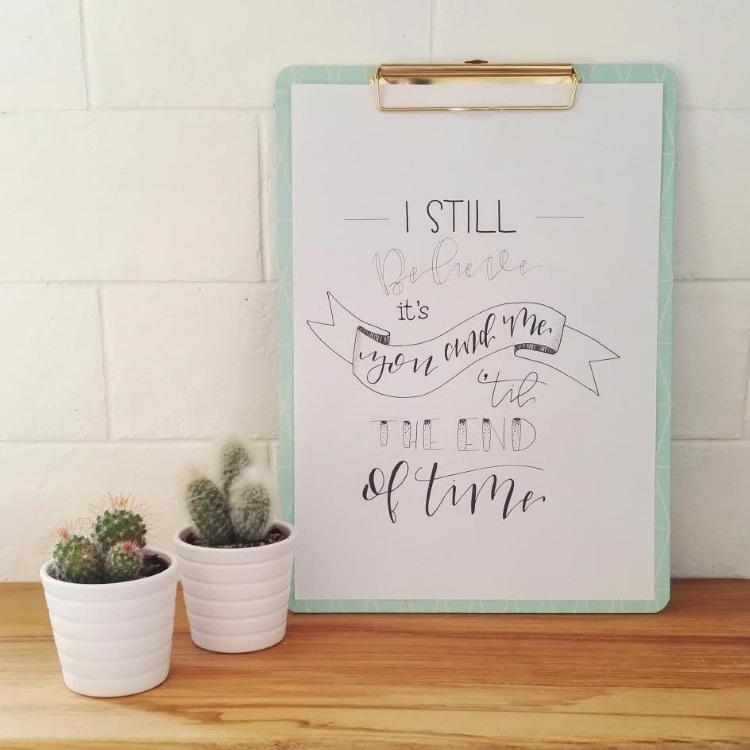 romantisches Handlettering: I still believe it's you and me til the end of time