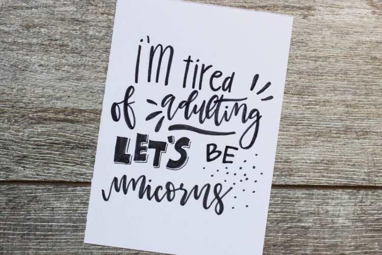 Handlettering Spruch: I'm tired of adulting - let's be unicorns
