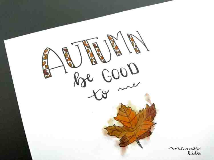 Handlettering mit einem Herbstblatt: Autumn be good to me