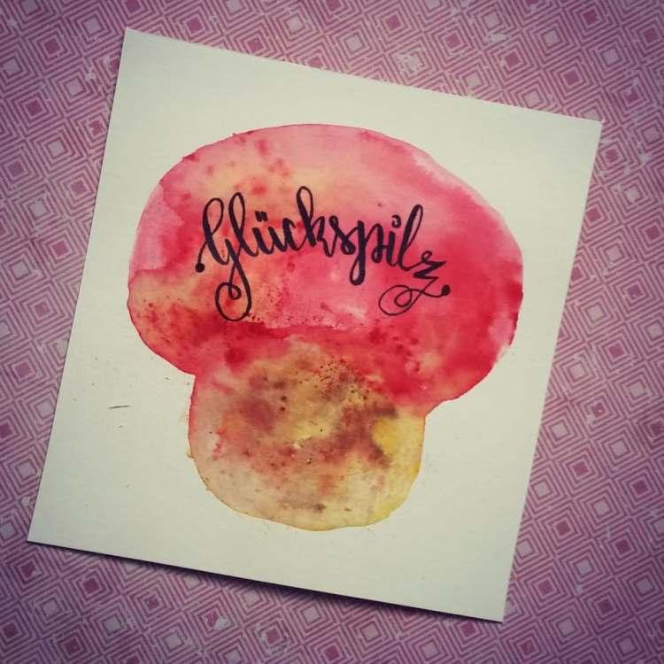 Glückspilz - Handlettering mit gemaltem Pilz