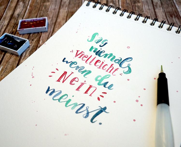 Brushlettering Spruch: sag niemals vielleicht wenn du nein meinst