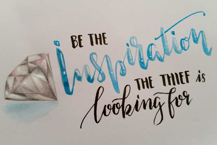 Handlettering Spruch: Be the inspiration the thief is looking for