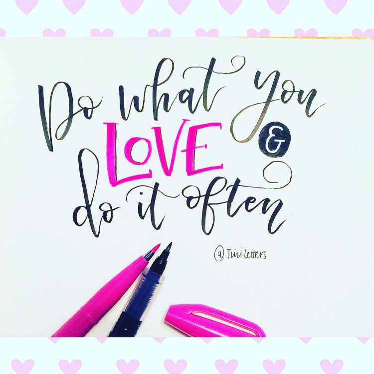 Do what you love and do it often - Handlettering