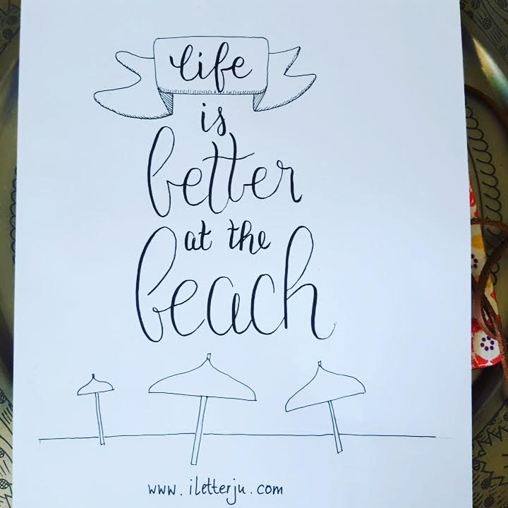 handlettering Spruch: life is better at the beach
