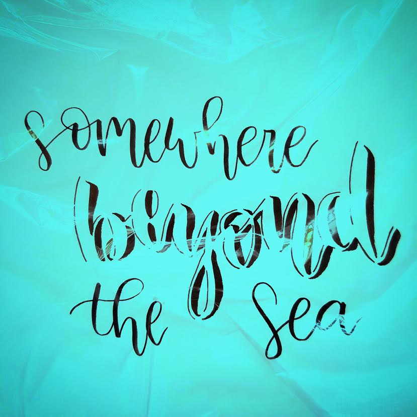 Handlettering - somewhere beyond the sea