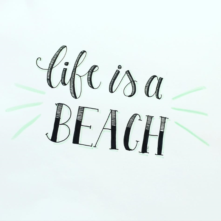 life is a beach - Faux Calligraphy Lettering