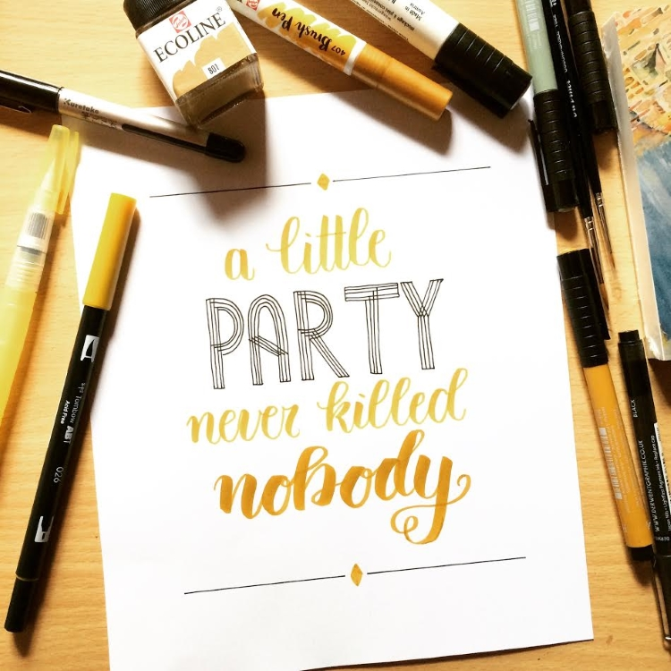 Handlettering Spruch: a little party never killed nobody