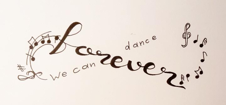 Lettering Beispiel - forever we can dance