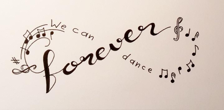 Handlettering - we can dance forever
