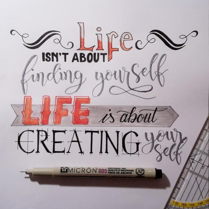 Handlettering Spruch: life isn't about finding yourself life is about creating yourself