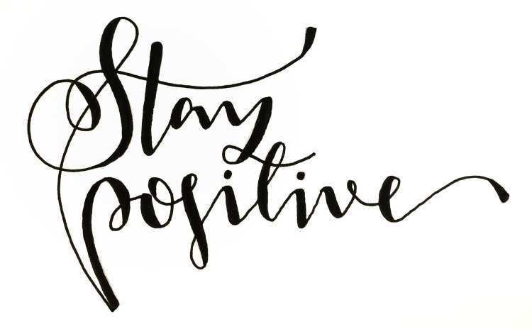 stay positive - digitalisiertes Lettering