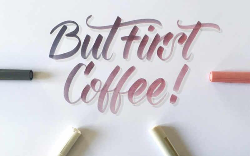 But first coffee - Handlettering mit einem Farbverlauf