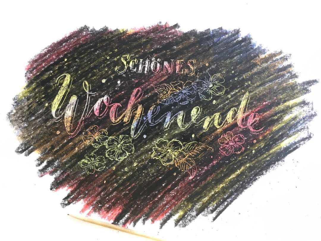 schönes Wochenende - ein Lettering mit der Kratztechnik mit Wachsmalstiften
