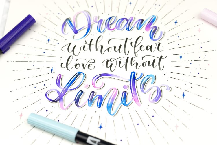 Handlettering mit Blending - Spruch Dream without fear love without limits
