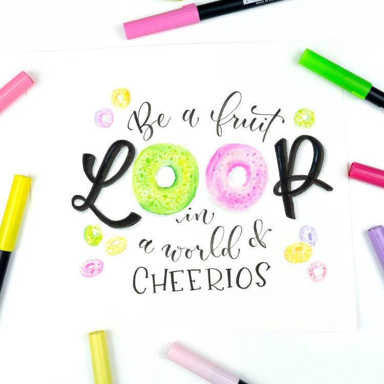 Buntes Handlettering mit Donuts - Be a fruit loop in a world of cheerios