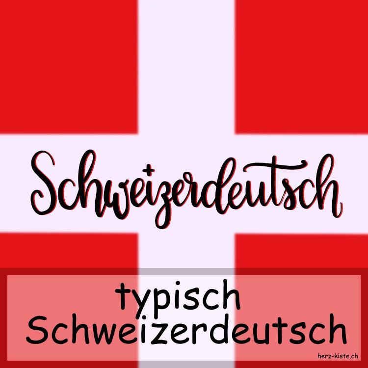 typisch Schweizerdeutsch - die Eigenheiten und Spezialitäten der Schweizer Sprache