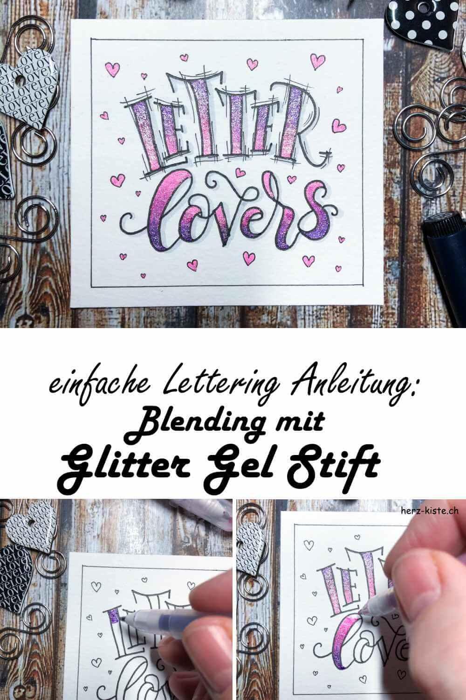 eine einfache Schritt für Schritt Anleitung zum Handlettering: So kannst du mit Glitter Gel Stiften ganz einfach ein Blending kreieren und deinen Letterings einen Wow-Effekt geben