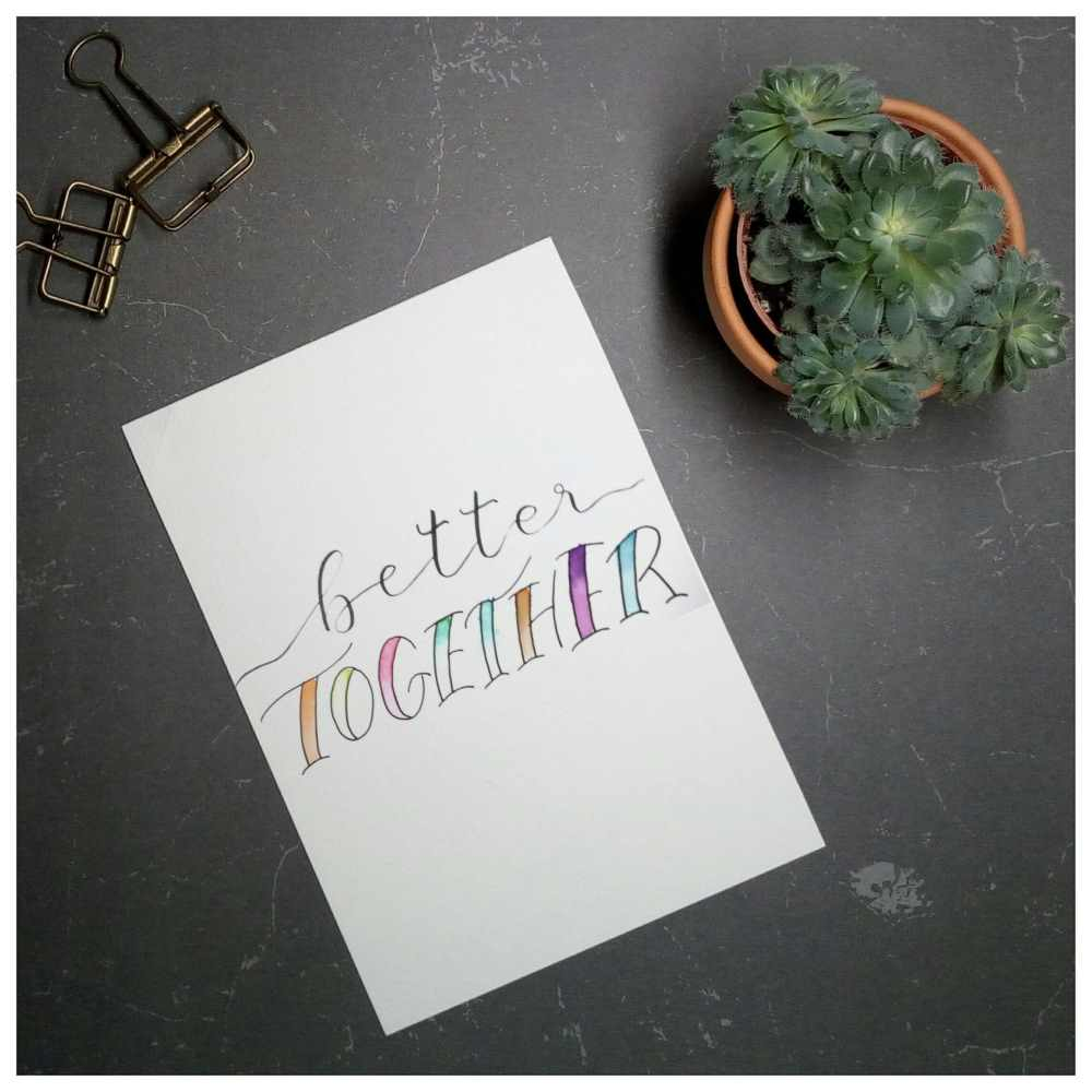 better Together - buntes Handlettering