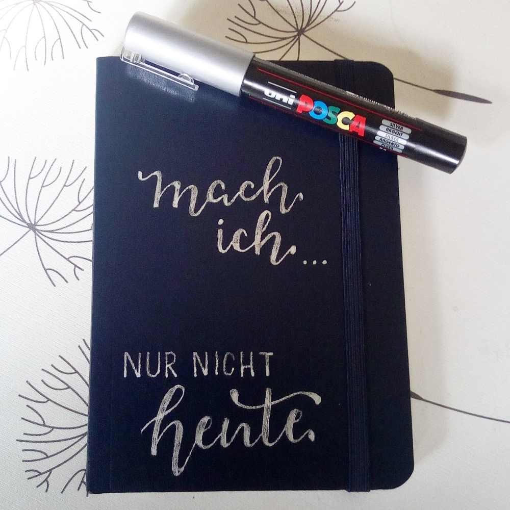 Lettering auf einem Notizbuch: Mach ich nur nicht heute